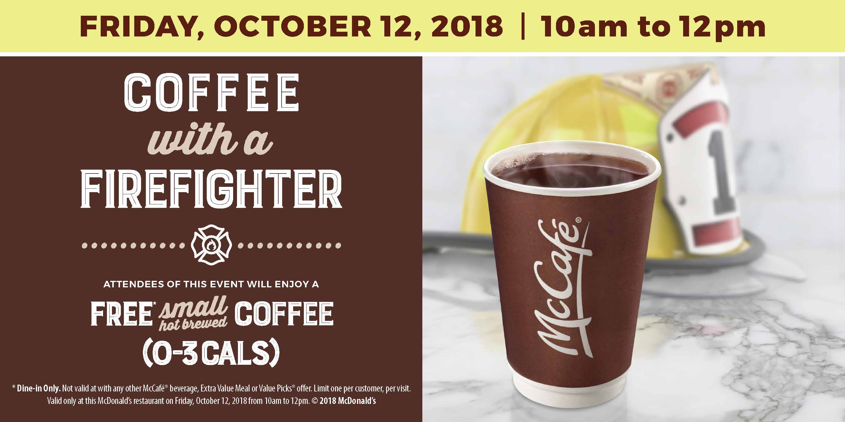 Coffee with a Firefighter:  October 12, 2018 from 10 am to 12 pm, McDonald's, 24018 Woodbine Ave, Keswick