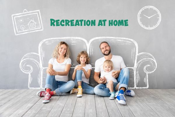 Recreation at Home
